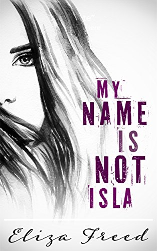 My Name Is Not Isla Freed, Eliza
