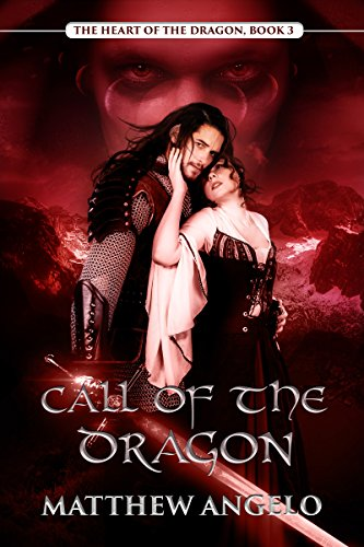 Call of the Dragon (The Heart of the Dragon Book 3) Angelo, Matthew