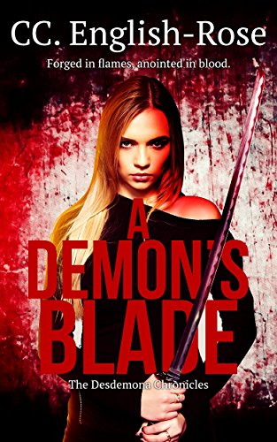 A Demon's Blade (The Desdemona Chronicles Book 1) English-Rose, CC