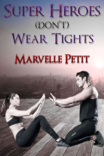 Superheroes (Don't) Wear Tights Petit, Marvelle