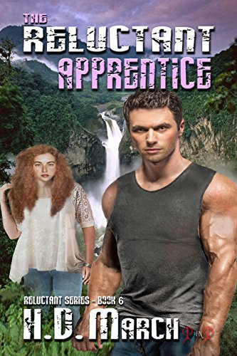 The Reluctant Apprentice (The Reluctant Series Book 6) March, H.D.