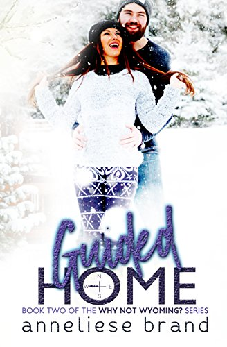 Guided Home (Why Not Wyoming? Series Book 2) Brand, Anneliese