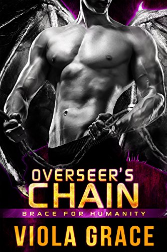 Overseer's Chain (Brace for Humanity Book 3) Grace, Viola