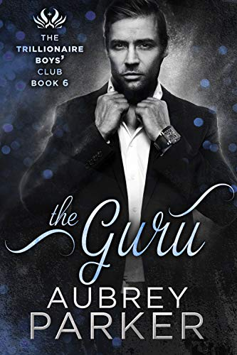 The Guru (Trillionaire Boys' Club Book 6) Parker, Aubrey