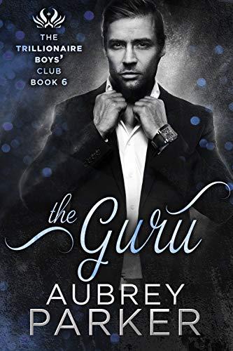 The Guru (Trillionaire Boys' Club Book 6) Parker, Aubrey