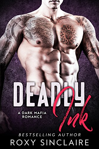 Deadly Ink: A Dark Mafia Romance (Omerta Series Book 3) Sinclaire, Roxy