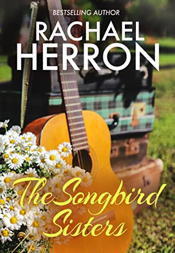 The Songbird Sisters (The Songbirds of Darling Bay Book 3) Herron, Rachael