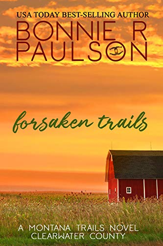 Forsaken Trails: A Clearwater County Romance (The Montana Trails Series Book 7) Paulson, Bonnie R.
