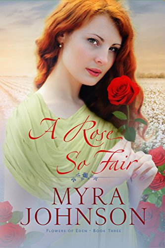 A Rose So Fair (Flowers of Eden Book 3) Johnson, Myra