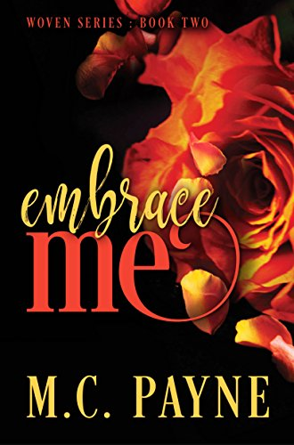 Embrace Me: Woven Series: Book Two Payne, M.C.