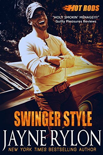 Swinger Style: A Powertools Spinoff (Hot Rods Book 5) Rylon, Jayne