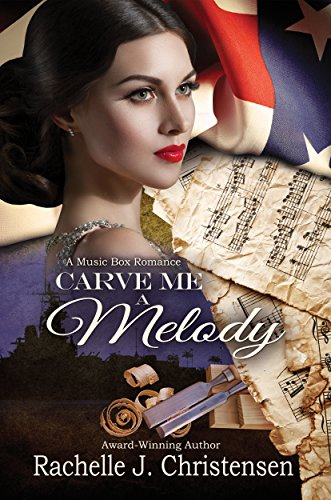 Carve Me a Melody (Music Box Romance Book 2) Christensen, Rachelle J.