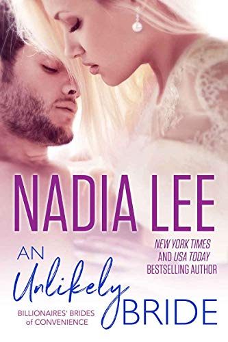 An Unlikely Bride (Lucas & Ava #2) (Billionaires' Brides of Convenience Book 7) Lee, Nadia