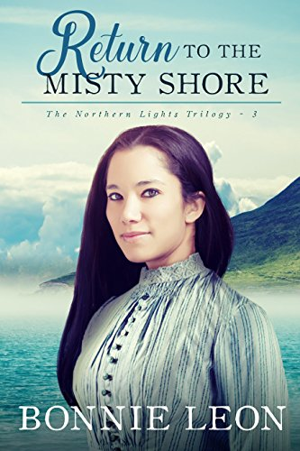 Return to the Misty Shore (Northern Lights Book 3) Leon, Bonnie