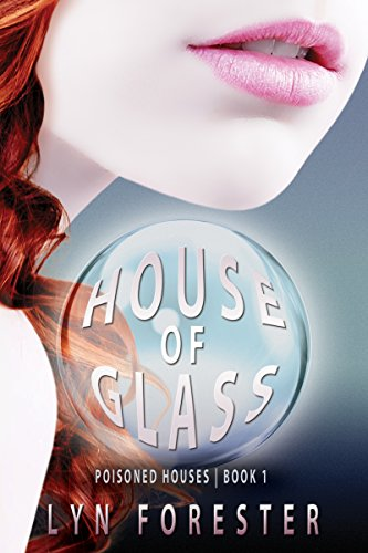 House of Glass (Poisoned Houses Book 1) Forester, Lyn