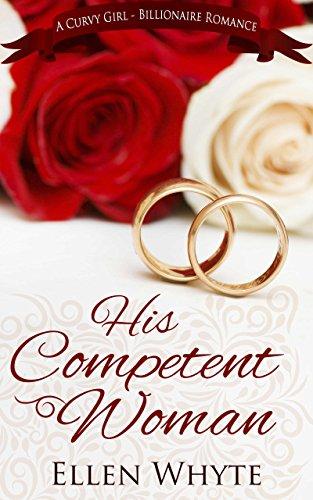 His Competent Woman - a BBW-Billionaire Romance Whyte, Ellen