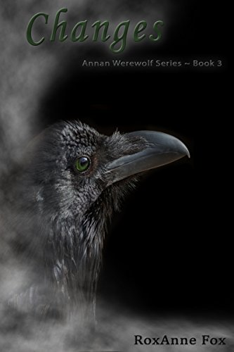 Changes (Annan Werewolf Series Book 3) Fox, RoxAnne