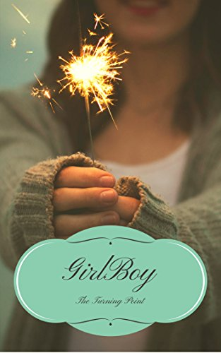 GirlBoy : The Turning Point (Volume Book 2) Philpott, Karen