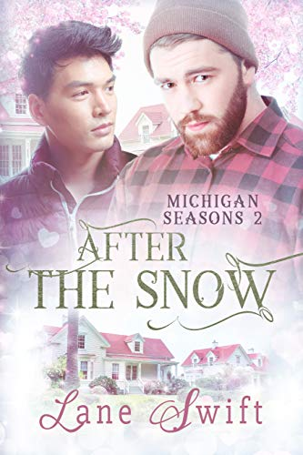 After the Snow (Michigan Seasons Book 2) Swift, Lane