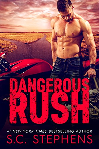 Dangerous Rush (Furious Rush Book 2) Stephens, S.C.