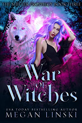 War of Witches (The Shifter Prophecy Book 3) Linski, Megan