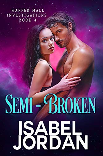 Semi-Broken: (An Adult Paranormal Romance) (Harper Hall Investigations Book 4) Jordan, Isabel