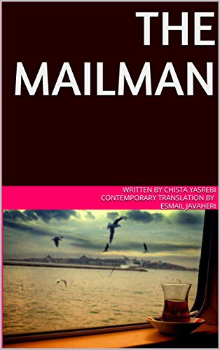 The Mailman (Global ID Book 101032017) Javaheri, Chista Yasrebi Contemporary Translation By Esmail