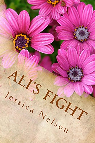 Ali's Fight (Ali Incorporated Book 2) Nelson, Jessica