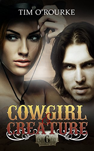 Cowgirl & Creature (Part Six) (The Laura Pepper Series Book 6) O'Rourke, Tim