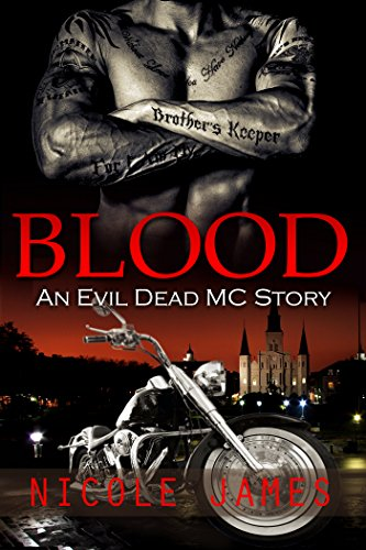 BLOOD: An Evil Dead MC Story (The Evil Dead MC Series Book 7) James, Nicole