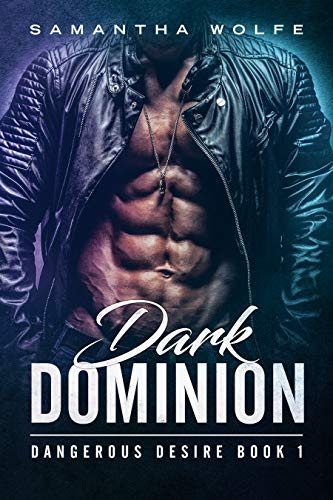 Dark Dominion: Dangerous Desire Book 1 Wolfe, Samantha