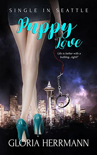 Puppy Love (Single in Seattle Book 2) Herrmann, Gloria