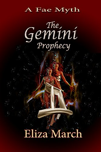 The Gemini Prophecy: A Fae Myth March, Eliza
