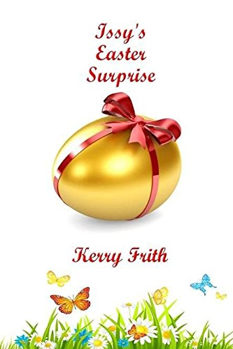 Issy's Easter Surprise (Christmas Pie Crescent Book 2) Frith, Kerry