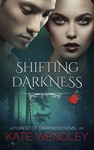 Shifting Darkness (A Forest of Darkness Book 4) Wendley, Kate