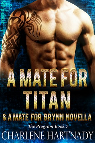 A Mate for Titan (The Program Book 7) Hartnady, Charlene