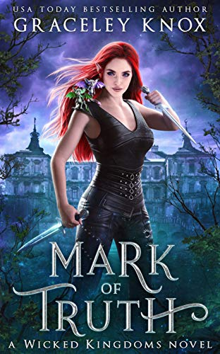 Mark of Truth (Wicked Kingdoms Book 1) Knox, Graceley