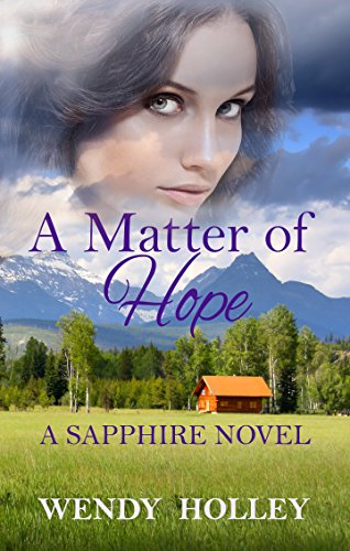 A Matter of Hope (Sapphire Series Book 2) Holley, Wendy