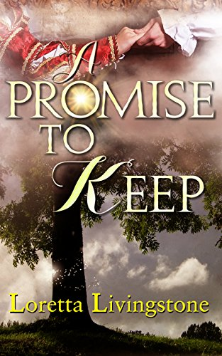 A Promise to Keep (Out of Time Book 2) Livingstone, Loretta