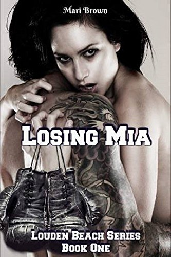 Losing Mia (Louden Beach Book 1) Brown, Mari
