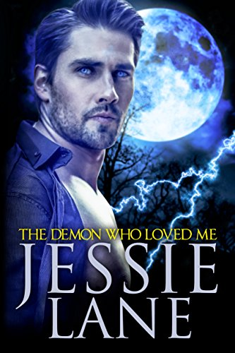 The Demon Who Loved Me (Big Bad Bite Series Book 4) Lane, Jessie