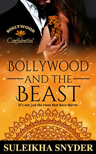 Bollywood and the Beast (Bollywood Confidential) Snyder, Suleikha