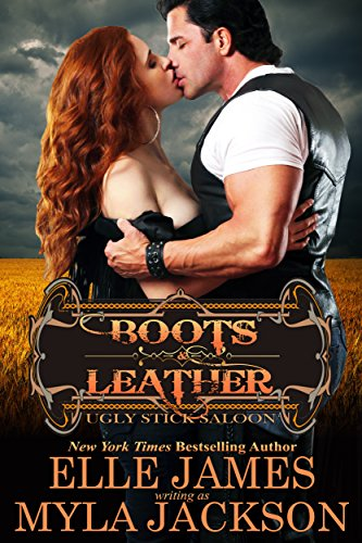 Boots & Leather (Ugly Stick Saloon Book 3) Jackson, Myla James, Elle