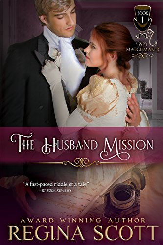 The Husband Mission (The Spy Matchmaker Book 1) Scott, Regina