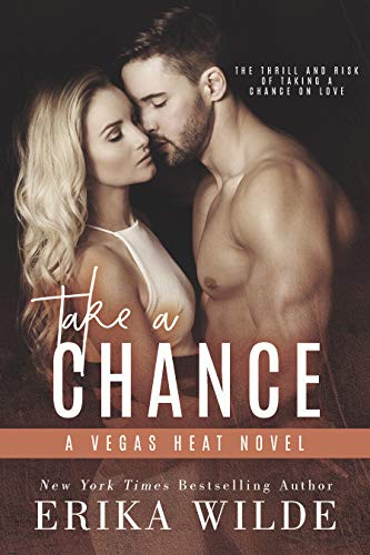 Take a Chance (Vegas Heat Novel Book 2) Wilde, Erika