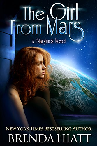 The Girl From Mars: A Starstruck Novel Hiatt, Brenda