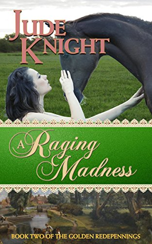 A Raging Madness (The Golden Redepennings Book 2) Knight, Jude