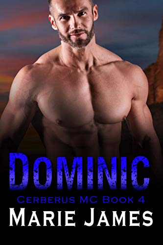 Dominic: Cerberus MC Book 4 James, Marie