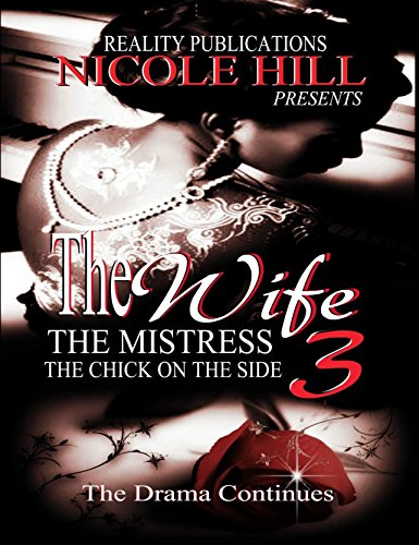 The Wife, the Mistress, the Chick on the Side 3 Martin-Hill, Nicole