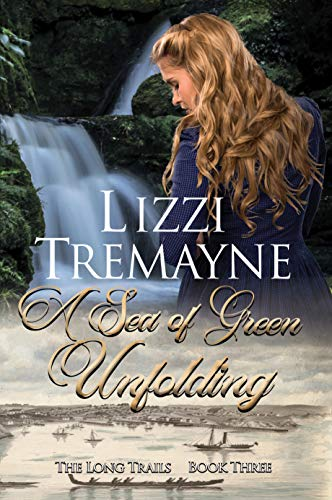 A Sea of Green Unfolding (The Long Trails Book 3) Tremayne, Lizzi